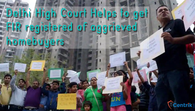 Delhi High Court Helps to get FIR registered of aggrieved homebuyers