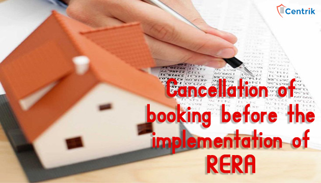 MahaRERA: What if Cancellation of Booking was done before the implementation of RERA?