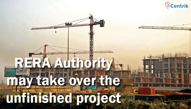 UPRERA: RERA Authority may take over the unfinished project