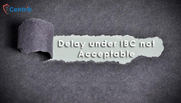 delay-under-IBC-not-acceptable