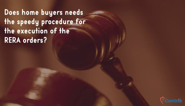 does-home-buyers-needs-the-speedy-procedure-for-the-execution-of-the-RERA-orders