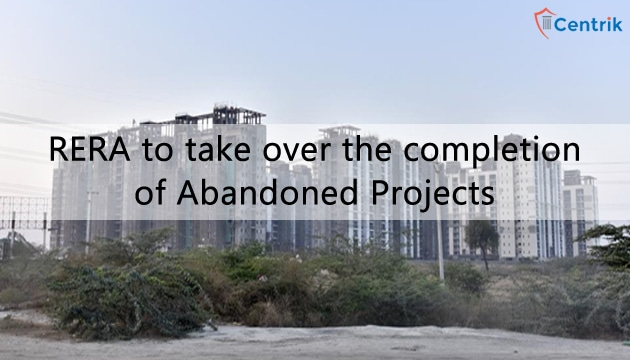 RERA to take over the completion of abandoned projects