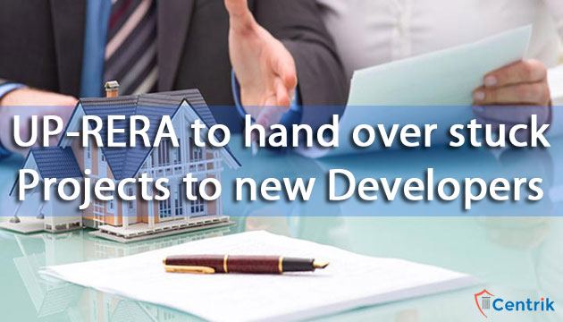 UP-RERA to hand over stuck projects to new developers for carrying out the development works