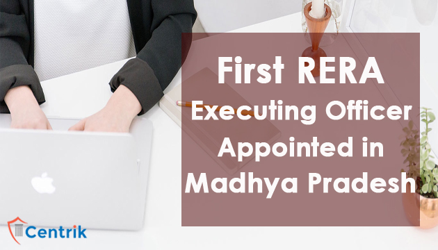 first-rera-executing-officer-appointed-in-madhya-pradesh