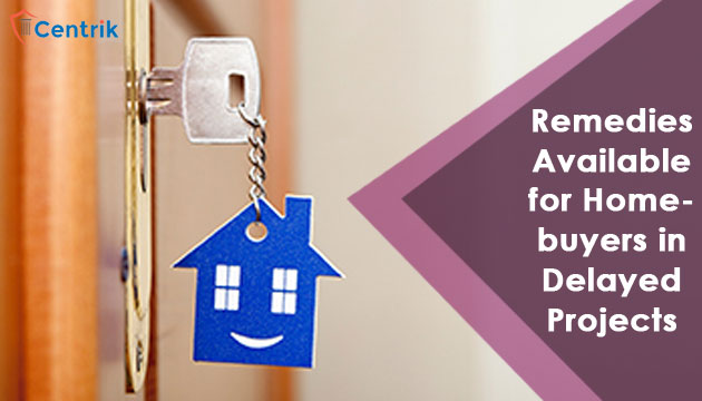 remedies-available-for-homebuyers-in-delayed-projects