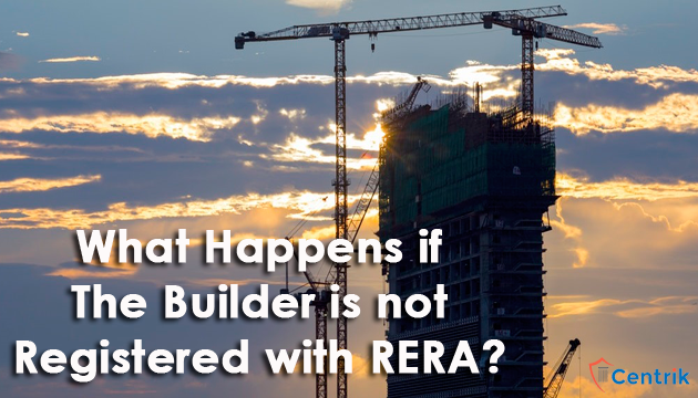 what-happens-if-the-builder-is-not-registered-with-RERA