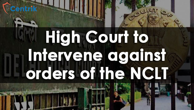 high-court-to-intervene-against-orders-of-the-NCLT