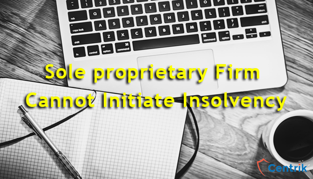 Sole-proprietary-Firm-Cannot-Initiate-Insolvency