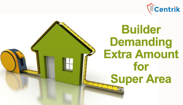 builder-demanding-extra-amount-for-super-area