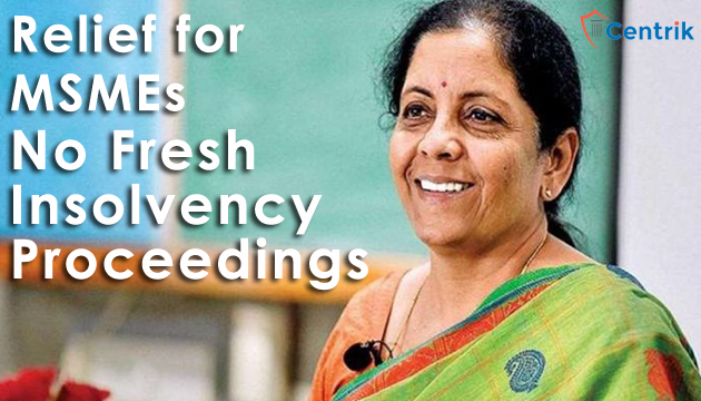 relief-for-MSMEs-no-fresh-insolvency-proceedings-for-next-1-year