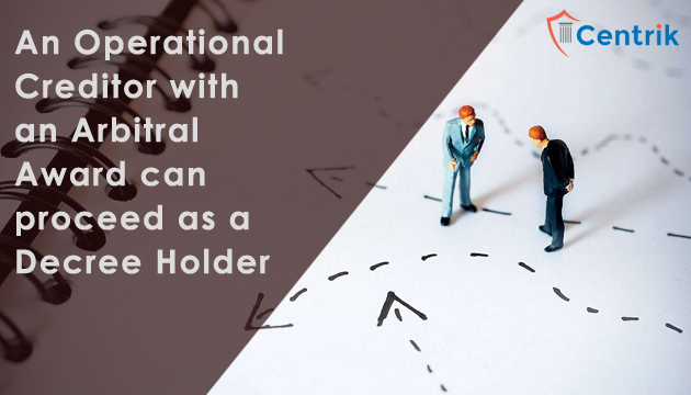 An Operational Creditor with an Arbitral Award can proceed as a Decree Holder