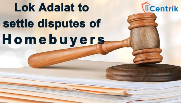 UP-RERA-to-organize-lok-adalat-to-settle-disputes-of-homebuyers