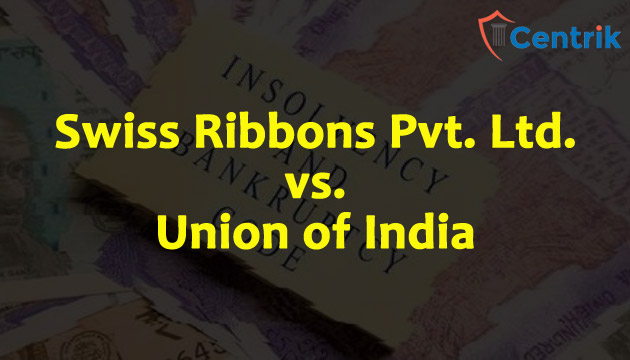 swiss-ribbons-private-limited-vs-union-of-India