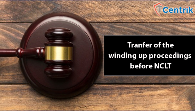 tranfer-of-the-winding-up-proceedings-before-nclt
